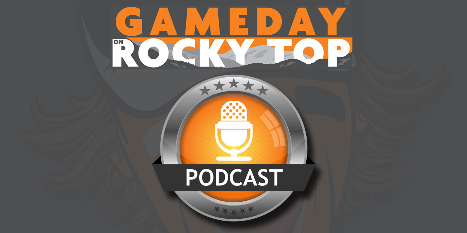 Gameday on Rocky Top Podcast